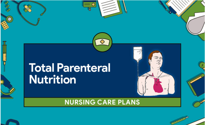 Total Parenteral Nutrition Nursing Care Plans